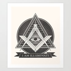 I am illuminati Art Print