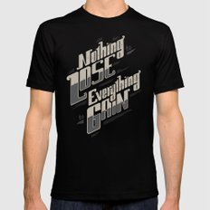 NOTHING TO LOSE EVERYTHING TO GAIN Black MEDIUM Mens Fitted Tee