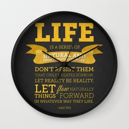 Life is a series of natural and spontaneous changes Wall Clock