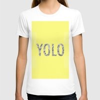 yolo T-shirts featuring yolo by terezamc.