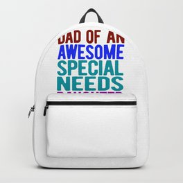 Special Needs Dad Gift Awesome Special Needs Daughter Backpack