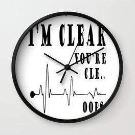 I'M CLEAR YOU'RE CLE...OOPS MY BAD Wall Clock