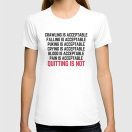 Crawling Is Acceptable Gym Quote T-shirt