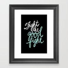 Fight the Good Fight II Framed Art Print