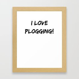 I love Plogging! Minimalist Typography Framed Art Print