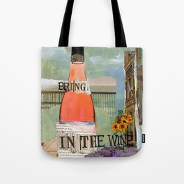Bring in the Wine Tote Bag