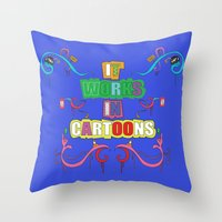 cartoons Throw Pillows featuring it works in cartoons by thev clothing