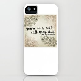 You're In a Cult, Call Your Dad - My Favorite Murder Podcast Floral Design iPhone Case