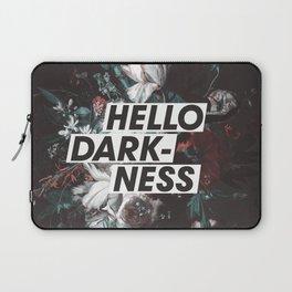 Hello Darkness Laptop Sleeve