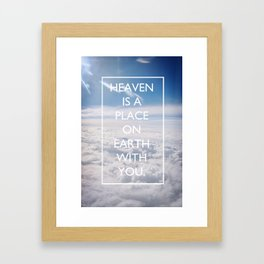 Heaven is a place on Earth with you Framed Art Print
