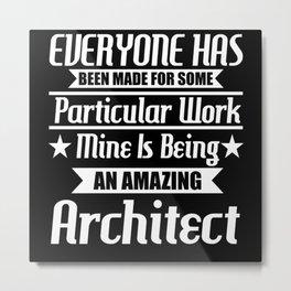 I Am An Amazing Architect Metal Print