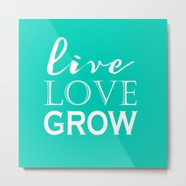 Live Love Grow - Aqua and White Metal Print