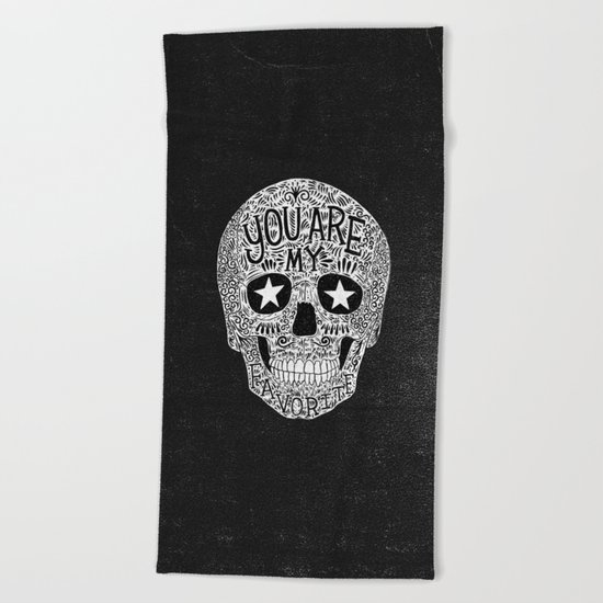 you are my favorite Beach Towel