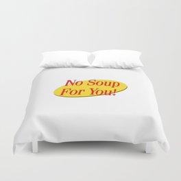 No soup for you! Duvet Cover