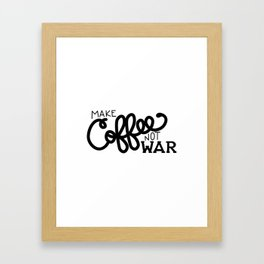 Coffee Not War (Black) Framed Art Print