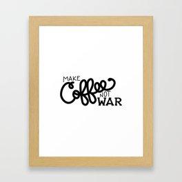Coffee Not War (Black) Framed Art Print