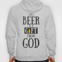 Beer is a gift from god Hoody