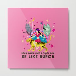 Be like Durga Metal Print