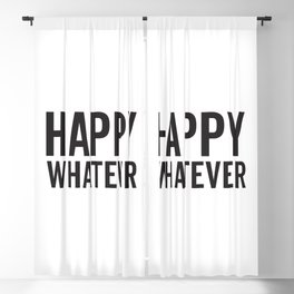 Happy Whatever, Funny Saying Blackout Curtain