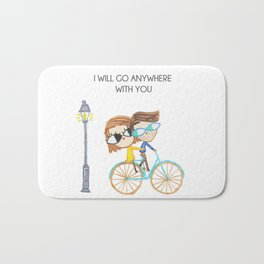 I Will Go Anywhere With You Bath Mat