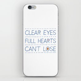 Clear Eyes, Full Hearts, Can't Lose iPhone Skin