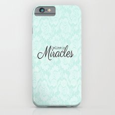 I believe in Miracles Blue Lace  iPhone 6s Slim Case