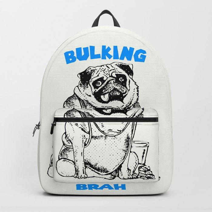 It's ok brah, I'm bulking Backpack