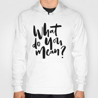 selena Hoodies featuring What do you mean? by eARTh