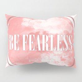Be Fearless Pillow Sham