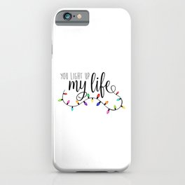 You Light Up My Life - Christmas Lights iPhone Case
