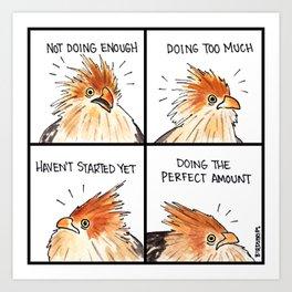 Bird no. 413: Never enough Art Print