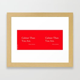 Calmer Than You Are - Red Framed Art Print