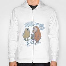 owls are nice Hoody