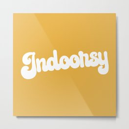 Indoorsy Funny Cute Quote Metal Print
