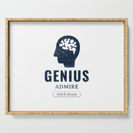 Genius, admire, 100% brain, gifted and smart Serving Tray