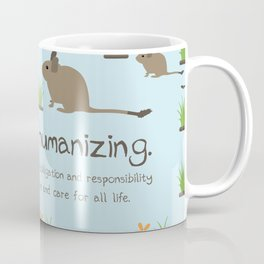 Pets are humanizing Coffee Mug