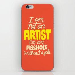 Not an Artist... iPhone Skin
