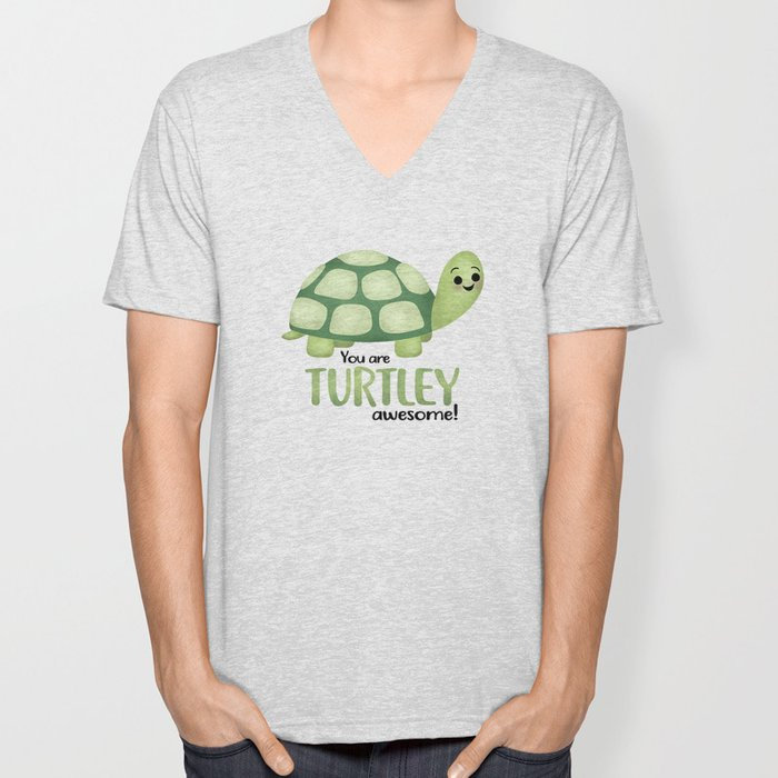 You Are Turtley Awesome! Unisex V-Neck