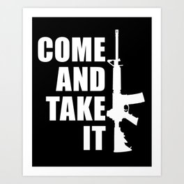 Come and Take it with AR-15 inverse Art Print