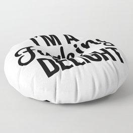 I'm a Fucking Delight Floor Pillow