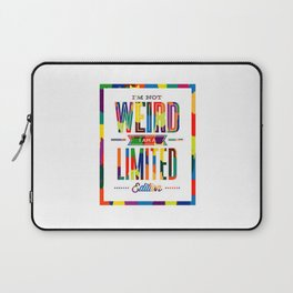 I'm not weird! Laptop Sleeve