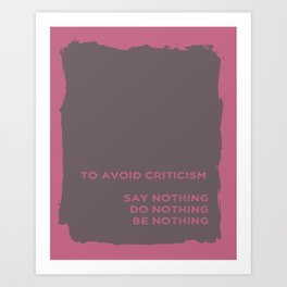 To Avoid Criticism Art Print