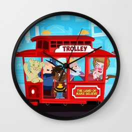 trolley to the land of make believe Wall Clock