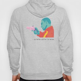 """FRENCH QUOTE """"HATRED ATTRACTS HATRED"""" Hoody"""