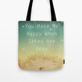 You Make Me Happy Tote Bag