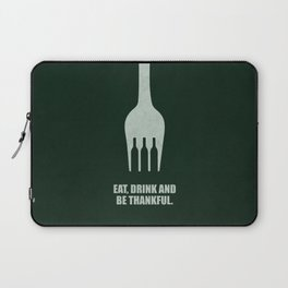 Lab No. 4 -Eat, Drink And Be Thankful Corporate Start-Up Quotes Laptop Sleeve