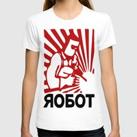 soviet T-shirts featuring Soviet robot worker robot by Sofia Youshi