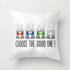 Choose the Good one ! Throw Pillow