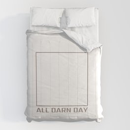 Get'n Poop Done All Darn Day Comforters