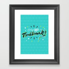 Hey little Troublemaker Framed Art Print